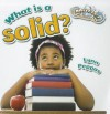 What Is a Solid? - Lynn Peppas