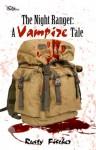 The Night Ranger: A Vampire Tale - Rusty Fischer