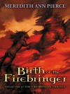 Birth of the Firebringer - Meredith Ann Pierce