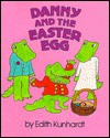 Danny And The Easter Egg - Edith Kunhardt
