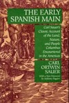The Early Spanish Main - Carl Ortwin Sauer, Ortwin Sauer