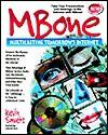 MBone: Multicasting Tomorrows Internet - Kevin Savetz, Neil Randall