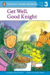 Get Well, Good Knight - Shelley Moore Thomas, Jennifer Plecas