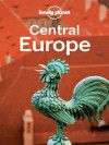 Lonely Planet Central Europe (Travel Guide) - Lonely Planet, Brett Atkinson, Mark Baker, Kerry Christiani