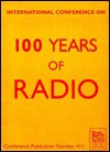 International Conference on 100 Years of Radio - Institution of Electrical Engineers