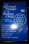 The Spiritual Hunger of the Modern Child - John Godolphin Bennett