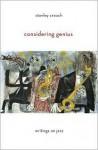 Considering Genius: Writings on Jazz - Stanley Crouch