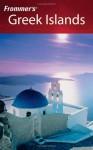 Frommer's Greek Islands - John Stewart Bowman, Sherry Marker