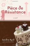 Piece de Resistance - Sandra Byrd