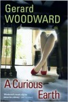 A Curious Earth - Gerard Woodward