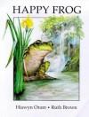 The Happy Frog - Hiawyn Oram, Ruth Brown
