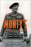 Monty's Greatest Victory: The Drive for the Baltic April - May 1945 - Charles Whiting