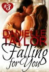 Falling for You (Falling for You #3) - Danielle Taylor