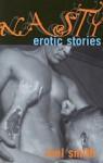Nasty: Erotic Stories - Mel Smith