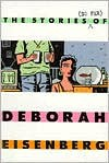 The Stories (So Far) - Deborah Eisenberg