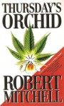 Thursday's Orchid - Robert Mitchell
