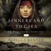 Sinners and the Sea: The Untold Story of Noah's Wife (Audio) - Rebecca Kanner, Amy Rubinate