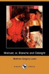Mistrust; Or, Blanche and Osbright - Matthew Gregory Lewis