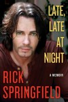 Late, Late at Night (Kindle Edition with Audio/Video) - Rick Springfield