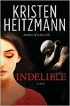 Indelible - Kristen Heitzmann