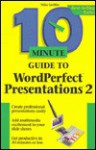 10 Minute Guide to WordPerfect Presentations - Alpha Development Group