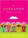 The Yada Yada Prayer Group - Neta Jackson