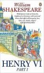 Henry VI Part One (Penguin Shakespeare) - William Shakespeare