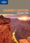 Grand Canyon National Park - Jennifer Denniston, Wendy Yanagihara, Lonely Planet
