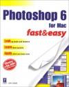 Photoshop 6 for Mac Fast & Easy - Lisa A. Bucki