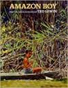 Amazon Boy - Ted Lewin