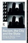 Racism, the City and the State - Malcolm Cross, Michael Keith