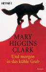 Und morgen in das kühle Grab - Mary Higgins Clark, Andreas Gressmann