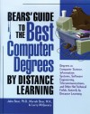 Bears' Guide to the Best Computer Degrees by Distance Learning - John Bear, Mariah Bear