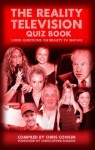 The Reality Television Quiz Book: 1,000 Questions on Reality TV Shows - Chris Cowlin, Christopher Biggins