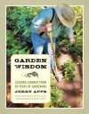 Garden Wisdom: Lessons Learned from 60 Years of Gardening - Jerry Apps