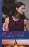 The Consequences of That Night (Mills & Boon Modern) - Jennie Lucas