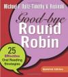 Good-bye Round Robin: 25 Effective Oral Reading Strategies - Michael F. Opitz, Timothy V. Rasinski