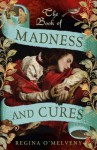 Book of Madness and Cures - Regina O'Melveny
