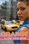 Orange Is The New Pink - Nina Malkin