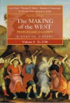 The Making of the West: Peoples and Cultures, Vol. 1: To 1740 - Lynn Hunt, Barbara H. Rosenwein, Thomas R. Martin