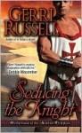 Seducing the Knight - Gerri Russell