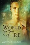 World on Fire - Hayley B. James