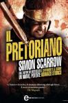 Il Pretoriano - Simon Scarrow, Roberto Lanzi