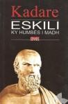 Eskili, ky humbës i madh - Ismail Kadaré