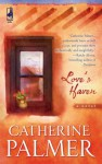 Love's Haven - Catherine Palmer