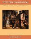 Western Civilization: Sources Images and Interpretations Volume 2 Since 1660 - Dennis Sherman