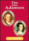 The John Adamses (First Families) - Cass R. Sandak