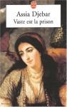 Vaste Est La Prison - Assia Djebar