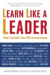 Learn Like a Leader: Today's Top Leaders Share Their Learning Journeys - Marshall Goldsmith, Beverly Kaye