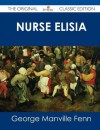 Nurse Elisia - The Original Classic Edition - George Manville Fenn